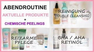 ABENDROUTINE meine aktuellen Produkte + chemische Peelings, Retinol .....