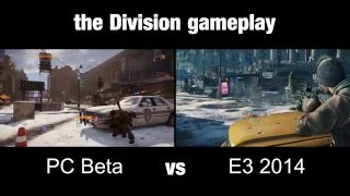 The Division - PC beta vs E3 2014 gameplay