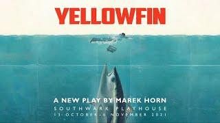 Yellowfin Rehearsals   Southwark Playhouse   13 October - 6 November