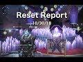 Reset Report 10 30 18 update 2.0.5 .Destiny 2 Forsaken