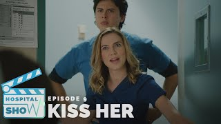 Hospital Show   Chapter 9: Kiss Her
