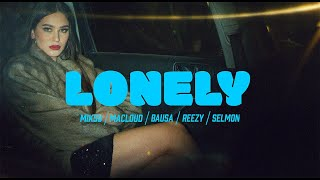 MIKSU/MACLOUD - LONELY (ft. BAUSA, REEZY, SELMON)