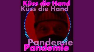 Küss die Hand, Pandemie