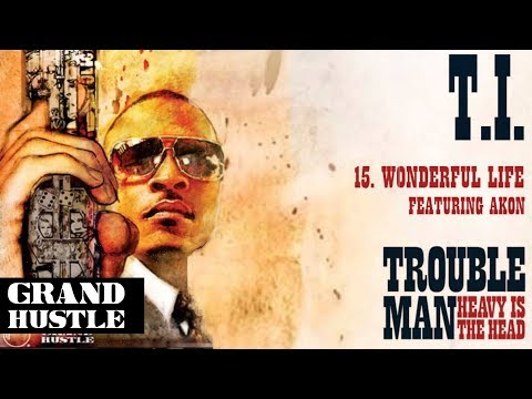 T.I. - Wonderful Life ft. Akon [Official Audio]