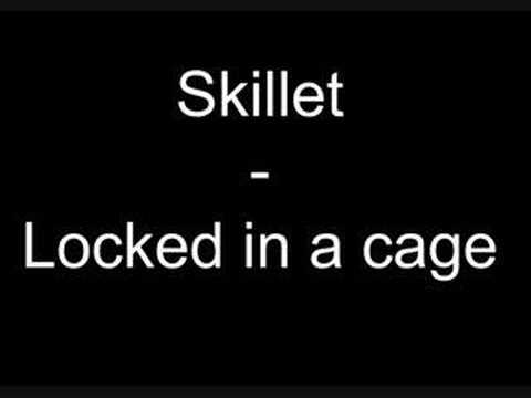 Skillet - Locked in a cage