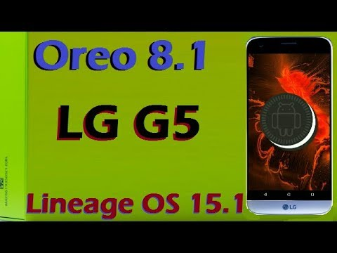 How To Update Android Oreo 8 1 in LG G5 (Lineage OS 15 1) Install and Review