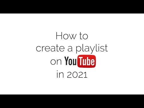 How to create a playlist on Youtube (2021)