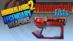 BORDERLANDS 2 | *Thunderball Fists* Legendary Weapons Guide