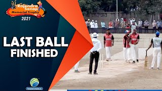 Last Ball Finished |  Rajendra Sanap Memorial Trophy 2021