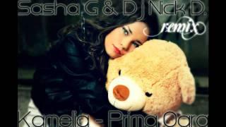 Kamelia - Prima oara (Sasha G & Dj Nick D Remix)