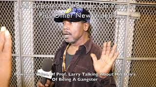 Powerful Video Of Prof. Larry Talks About His Day's Of Being A Gangster