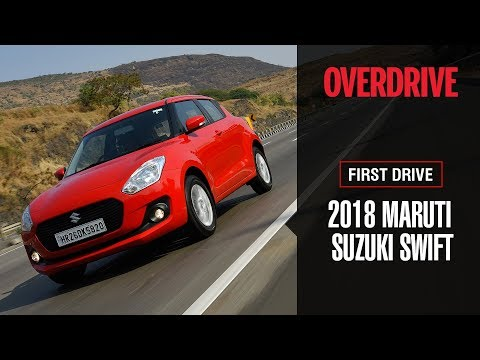 2018 Maruti Suzuki Swift | First Drive Review | OVERDRIVE
