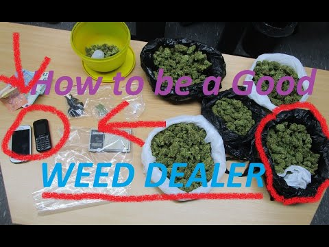How to be a good Weed Dealer