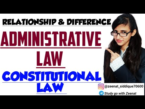 ADMINISTRATIVE LAW | Relationship between Constitutional Law