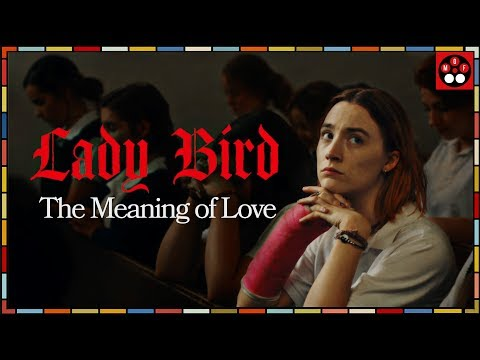 Lady Bird Analysis — The Meaning of Love