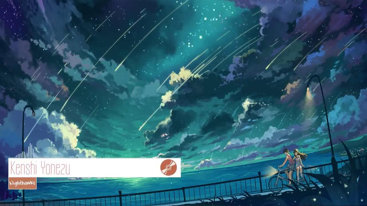 Lyrics Romaji Vietsub Nighthawks Kenshi Yonezu Youtube