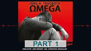 Omega - Jörg H. Trauboth (komplettes Hörbuch - Teil 1)