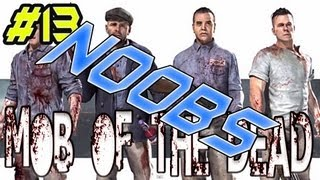 Mob of The Dead  (NOOB CHRONICLES)  EP. 13