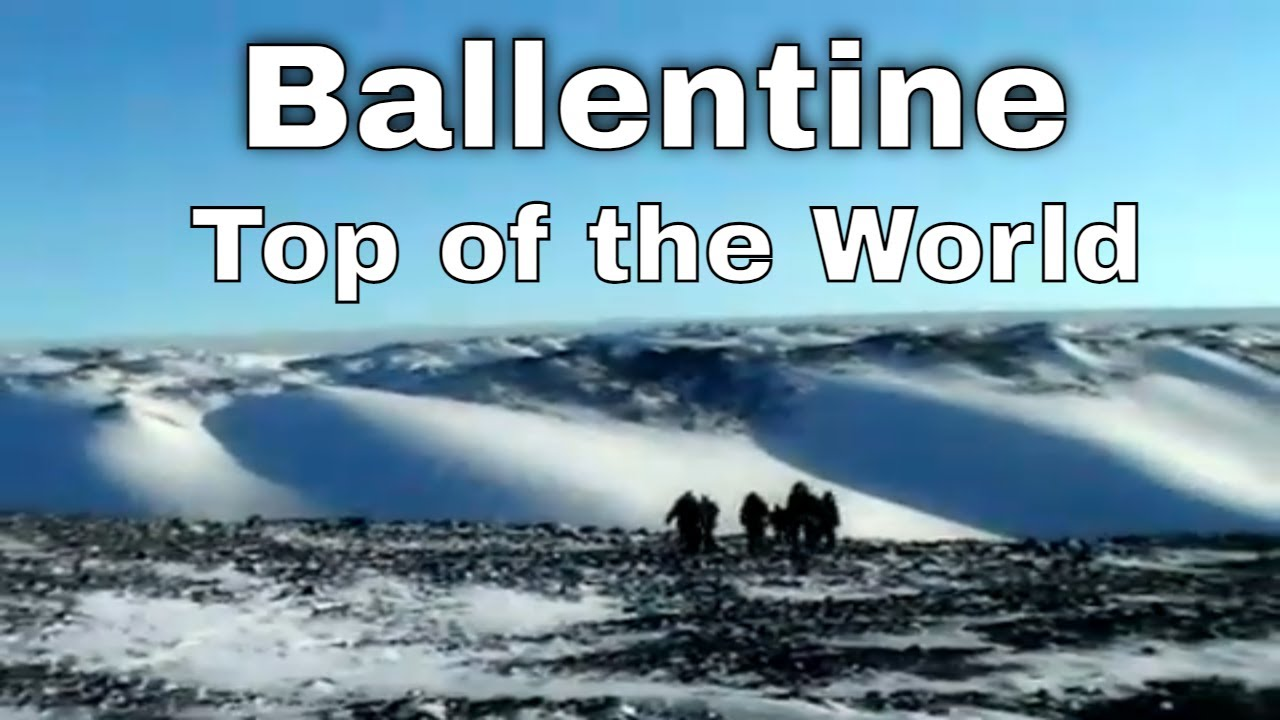 BALLENTINE TOP OF THE WORLD / a Sherwood Documentary