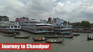 Journey to Beautiful Chandpur from Shadarghat, Dhaka by launch