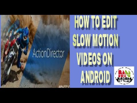 Action director pro apk (slow motion video editor for android)