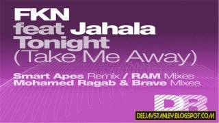 FKN Feat. Jahala - Tonight (Take Me Away) (Smart Apes Remix) [Deepblue Records]