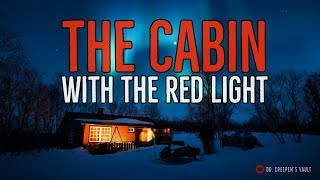 ''The Cabin with the Red Light'' | THE VERY BEST OF DR. CREEPEN'S VAULT [EXCLUSIVE STORY]