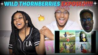 "Berleezy ""THE WILD THORNBERRIES: EXPOSED"" REACTION!!!"