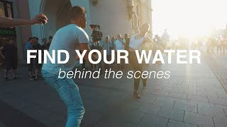 Behind The Scenes // FIND YOUR WATER