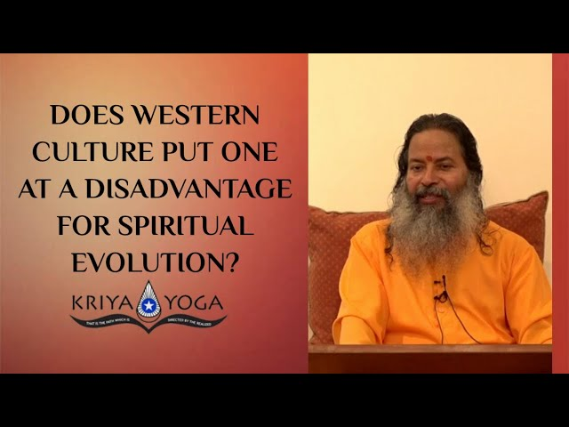 Does Western Culture Put One at a Disadvantage for Spiritual Evolution?