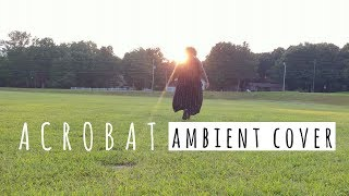 Acrobat (Angel Olsen Cover) // by Jazzy Thomas