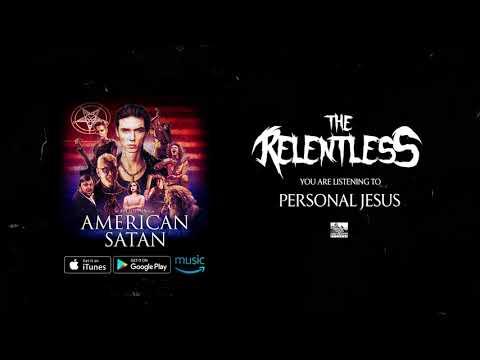 THE RELENTLESS - Personal Jesus (American Satan)