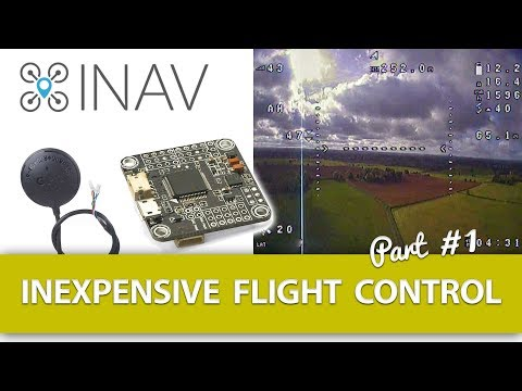 "Part #1 - Inexpensive Flight Control Using iNav - ""An Introduction"" for Fixed Wing Models"