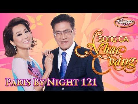 Paris By Night 121 - Song Ca Nhạc Vàng (Full Program)