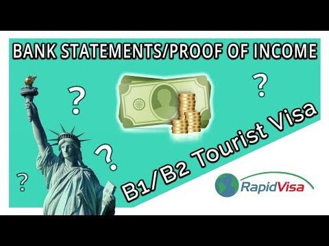 Bank Statements/Proof Of Income For B1/B2 Tourist Visa