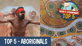 Aboriginals | Archie's Extraordinary Top 5