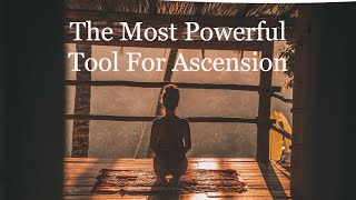The Most Powerful Tool For Ascension