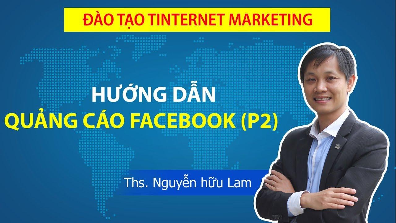 Hướng dẫn cách chạy quảng cáo Facebook 2020phần 2)