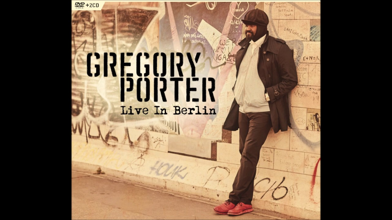 Gregory Porter 1960 What Live In Berlin Youtube