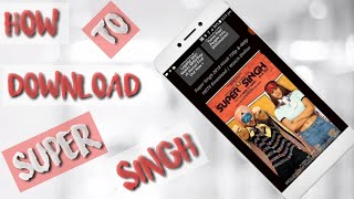 How To Download Super Singh Full Movie In 720p Blu-Ray - Trick 2018