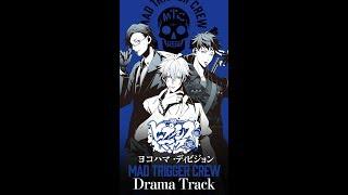 ヒプノシスマイク「ヨコハマ・ディビジョンMAD TRIGGER CREW Drama Track① 」from 「BAYSIDE M.T.C」(第二弾CD)
