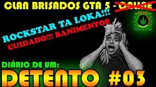 CUIDADO! BANIMENTOS NO GTA - ROCKSTARS ENLOUQUECEU DE VEZ - DIARIO DE UM DETENTO #03