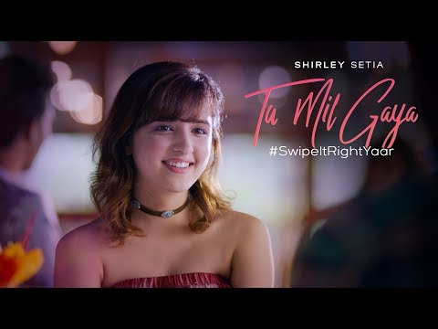 Tu Mil Gaya - (Official Video) | Shirley Setia Ft. Eklavey Kashyap | #SwipeItRightYaar