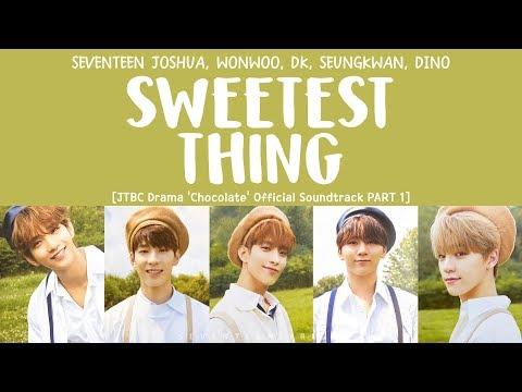 [LYRICS/가사] SEVENTEEN (세븐틴) - SWEETEST THING ['Chocolate' Drama OST Part 1]
