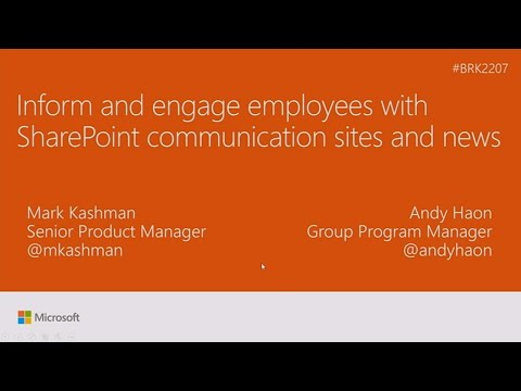 Inform and engage employees with SharePoint communication sites and news   BRK2207