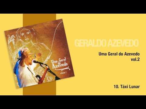 Geraldo Azevedo: Táxi Lunar | Uma Geral do Azevedo (áudio oficial)