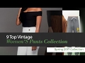 9 Top Vintage Women'S Pants Collection Spring 2017 Collection