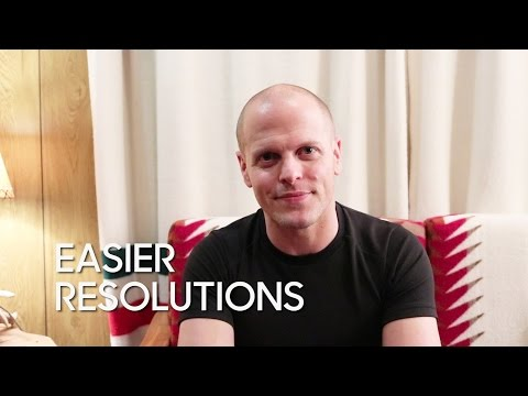 Easier Resolutions with Tim Ferriss