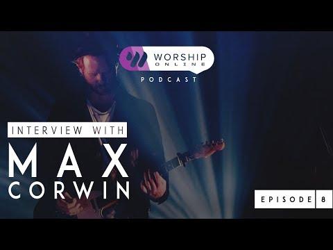 Episode 8 • Interview with Max Corwin (Guitarist - Lauren Daigle)
