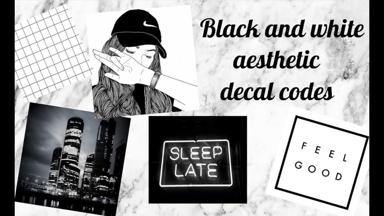 Black and white aesthetic decal codes youtube